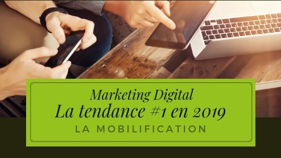 La tendance Marketing Digital #1 que tu dois maîtriser en 2019 : La mobilification