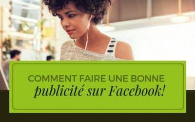 Comment faire une bonne publicité sur Facebook