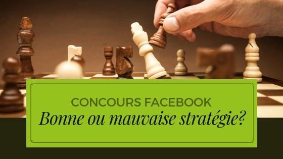 Concours Facebook - Une bonne ou une mauvaise stratégie?